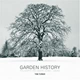 Turner, Tom: Garden History: Philosophy And Design 2000 Bc - 2000 Ad