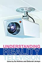 Understanding Reality Television by Su…