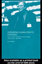 Defending Human Rights in Russia: Sergei…