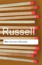 Why I am not a Christian: and Other Essays…
