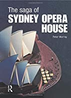 The Saga of Sydney Opera House: The Dramatic…