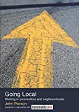 Pierson, John: Going Local: Working in Communities and Neighbourhoods (The Social Work Skills Series)