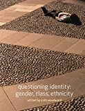 Woodward, Kath: Questioning Identity: Gender, Class, Ethnicity