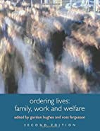 Ordering Lives: Family, Work and Welfare…