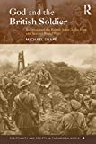 Snape, Michael: God and the British Soldier: Religion and the British Army in the First and Second World Wars (Christianity and Society in the Modern World)