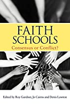 Faith Schools: Consensus or Conflict? by Roy…
