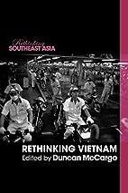 Rethinking Vietnam (Rethinking Southeast…