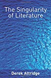 Attridge, Derek: The Singularity of Literature