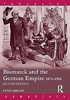 Bismark and German Empire: 1871-1918…