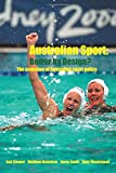 Stewart, Bob: Australian Sport - Better by Design?: The Evolution of Australian Sport Policy