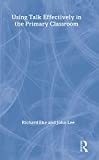 Eke, Richard: Using Talk Effectively in the Primary Classroom (David Fulton Books)