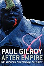 After Empire by Paul Gilroy
