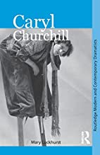 Caryl Churchill (Routledge Modern and…