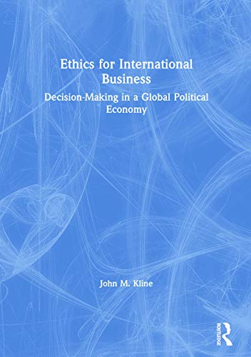 ethics-for-international-business-decision-making-in-a-global-political-economy