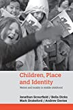 Scourfield, Jonathan: Children, Place and Identity: Nation and Locality in Middle Childhood