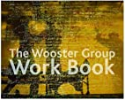The Wooster Group Work Book by Andrew Quick