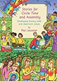 Leicester, Mal: Stories for Circle Time and Assembly: Developing literacy skills and classroom values