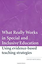 What Really Works in Special and Inclusive…