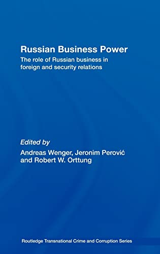 russian-business-power-the-role-of-russian-business-in-foreign-and-security-relations-routledge-transnational-crime-and-corruption