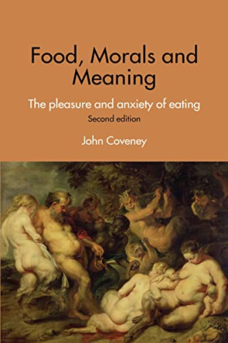food-morals-and-meaning-the-pleasure-and-anxiety-of-eating