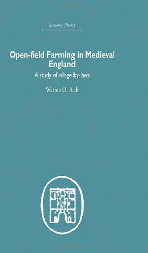 open-field-farming-in-medieval-europe-a-study-of-village-by-laws-economic-history-routledge-volume-12