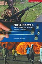 Fuelling war : natural resources and armed…