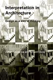 Coyne, Richard: Interpretation in Architecture: Design as Way of Thinking