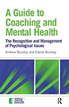 A Guide to Coaching and Mental Health…