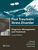 Nutt, David J.: Post-traumatic Stress Disorder: Diagnosis, Management And Treatment