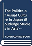 Mackie, Vera: The Politics of Visual Culture in Japan