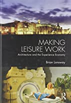 Making Leisure Work: Architecture and the…