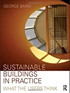 Sustainable Buildings in Practice: What the…