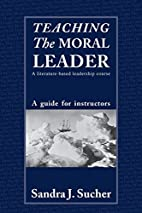 Teaching The Moral Leader: An Instructor's…
