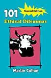 Cohen, Martin: 101 Ethical Dilemmas
