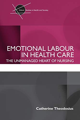 emotional-labour-in-health-care-the-unmanaged-heart-of-nursing-critical-studies-in-health-and-society