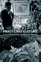 Practicing Culture (Taking Culture…