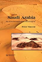 Saudi Arabia: An Environmental Overview by…