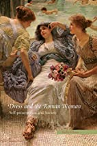 Dress and the Roman Woman: Self-Presentation…