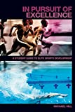 Hill, Michael: In Pursuit of Excellence: A Student Guide to Elite Sports Development (Student Sport Studies)