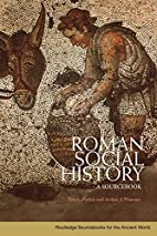 Roman Social History: A Sourcebook by Tim G.…