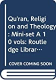 Various: Qu&#39;ran, Religion and Theology Mini-set a: Routledge Library Editions, Islam