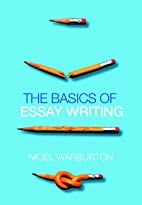 The Basics of Essay Writing by Nigel…