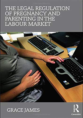 the-legal-regulation-of-pregnancy-and-parenting-in-the-labour-market