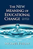Fullan, Michael: The New Meaning of Educational Change