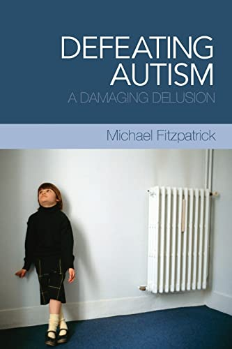 defeating-autism-a-damaging-delusion