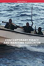 Contemporary piracy and maritime terrorism :…