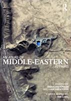 An Atlas of Middle Eastern Affairs by Ewan…