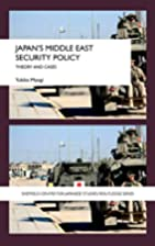 Japan's Middle East Security Policy: Theory…
