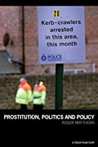 Prostitution, Politics & Policy by Roger…