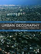 Urban Geography: A Global Perspective by…